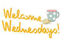 Welcome Wednesdays